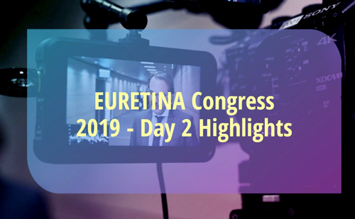 Highlights from EURETINA 2019 – Day 2